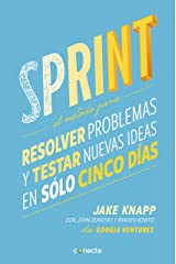 Sprint: El método para resolver problemas y testar nuevas ideas en solo 5 días (Spanish Edition) Kindle Edition