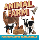 Animal Farm: Fun Facts About Farm Animals: Farm Life Books for Kids (Children's Farm Animal Books)