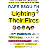 Lighting Their Fires: How Parents and Teachers Can Raise Extraordinary Kids in a Mixed-up, Muddled-up, Shook-up World (Esquit