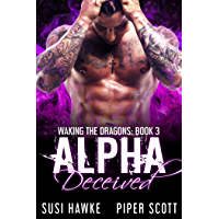 Alpha Deceived (Waking the Dragons Book 3) (English Edition)