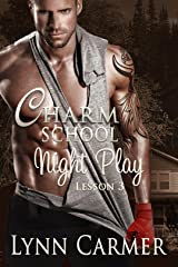 Charm School Night Play: Lesson 3 Kindle Edition