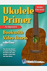 Ukulele Primer Book for Beginners - Online Video Access Kindle Edition