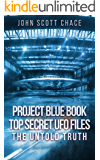 PROJECT BLUE BOOK : TOP SECRET UFO FILES: THE UNTOLD TRUTH