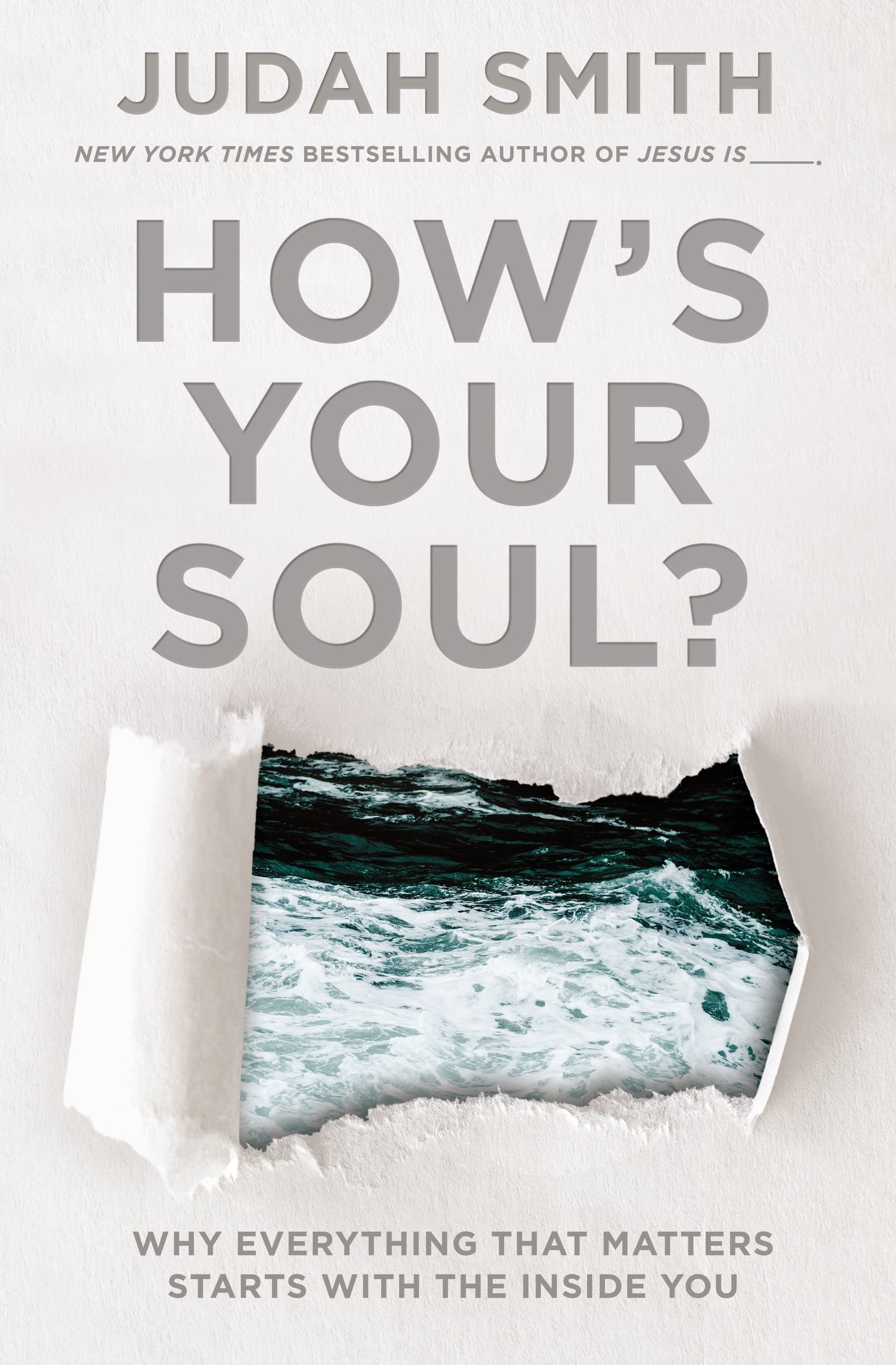 How's Your Soul   Why Everything That Matters Starts With The Inside You