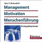 Management, Motivation und Menschenführung