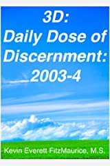 3D: Daily Dose of Discernment: 2003-4 Kindle Edition