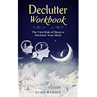 Declutter Workbook: The Vital Role of Sleep to Declutter Your Mind (English Edition)