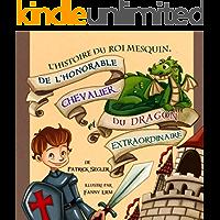 L'histoire du roi mesquin, de l'honorable chevalier et du dragon extraordinaire: (Livres illustrés) (Livres de valeur pour enfants t. 2) (French Edition)