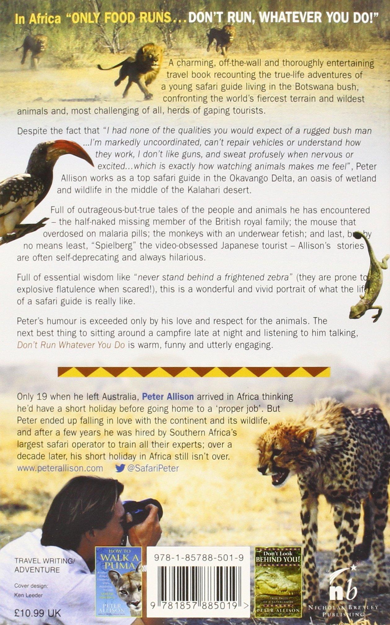 DONu0027T RUN, Whatever You Do: My Adventures As A Safari Guide: Amazon.co.uk:  Peter Allison: 9781857885019: Books