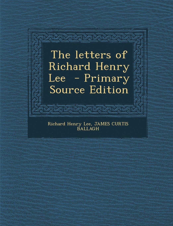 Letters of Richard Henry Lee PDF