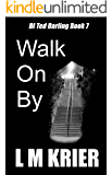Walk On By: DI Ted Darling Book 7