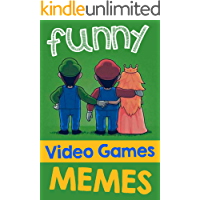 Video Games Memes: Funny Video Games Memes, Jokes and Funny Pictures! (Lol Memes for Gamers) Nintendo, COD, Clash of Clans, Super Mario Memes plus more!