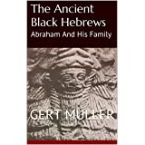 The Ancient Black Hebrews: Abraham And His Family