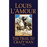 The Trail to Crazy Man: Stories