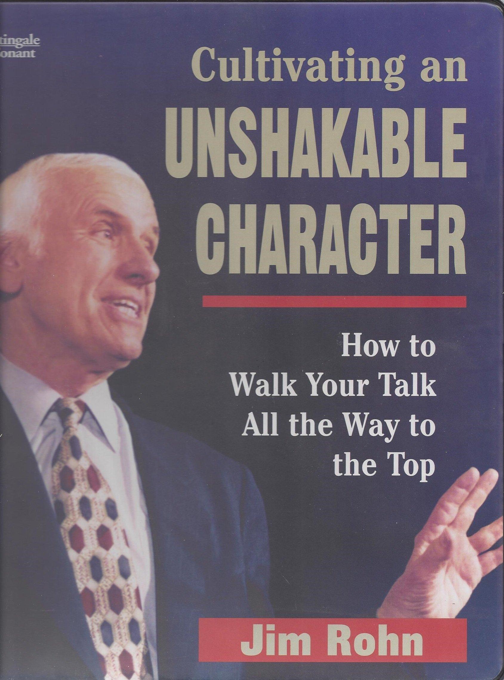 jim rohn cultivating an unshakable character