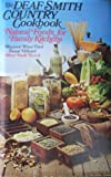 The Deaf Smith Country Cookbook; Natural Foods for Family Kitchens