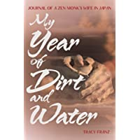 My Year of Dirt and Water: Journal of a Zen Monk's Wife in Japan