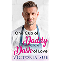 One Cup Of Daddy and a Dash of Love (Unexpected Daddies Book 1) (English Edition)