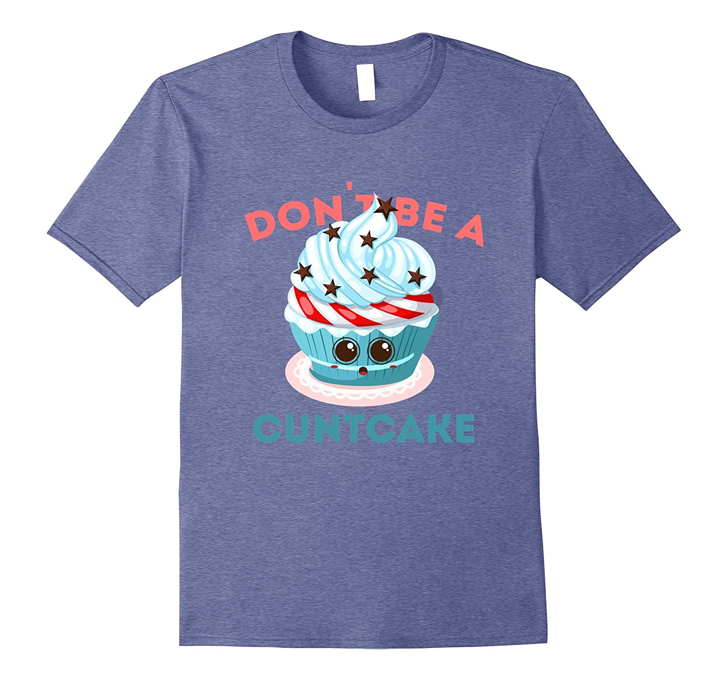 Dont Be A Cuntcake Funny Hidden Meaning T shirt-Vaci