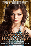 Moonlight Haunting (Ashton Grove Werewolves Book 1)
