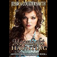 Moonlight Haunting (Ashton Grove Werewolves Book 1)