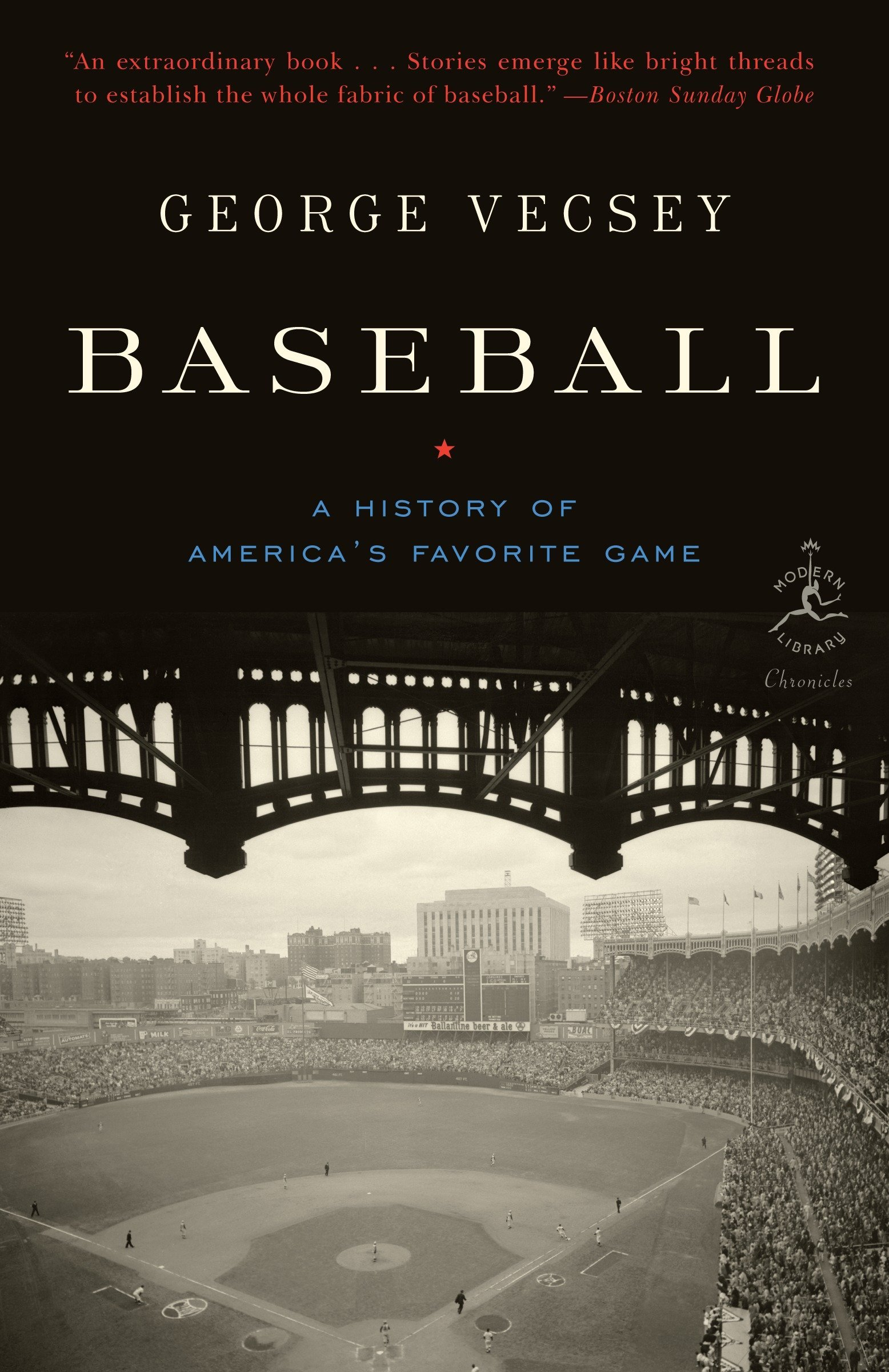 Baseball  A History Of America's Favorite Game  A History Of America's Favourite Game  Modern Library Chronicles Band 25