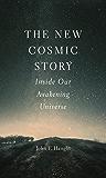 New Cosmic Story: Inside Our Awakening Universe