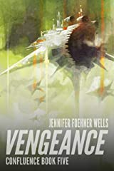 Vengeance (Confluence Book 5) Kindle Edition
