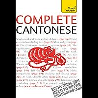 Complete Cantonese (Learn Cantonese with Teach Yourself): EBook: New edition (Teach Youreself)