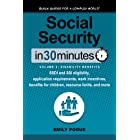 Social Security In 30 Minutes, Volume 2: Disability Benefits: SSDI and SSI eligibility, application requirements, work incent