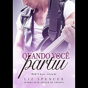 Quando Você Partiu (Rock N' Love) (Portuguese Edition)