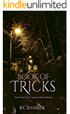 Book of Tricks: Six Cruel and Unusual Short Stories