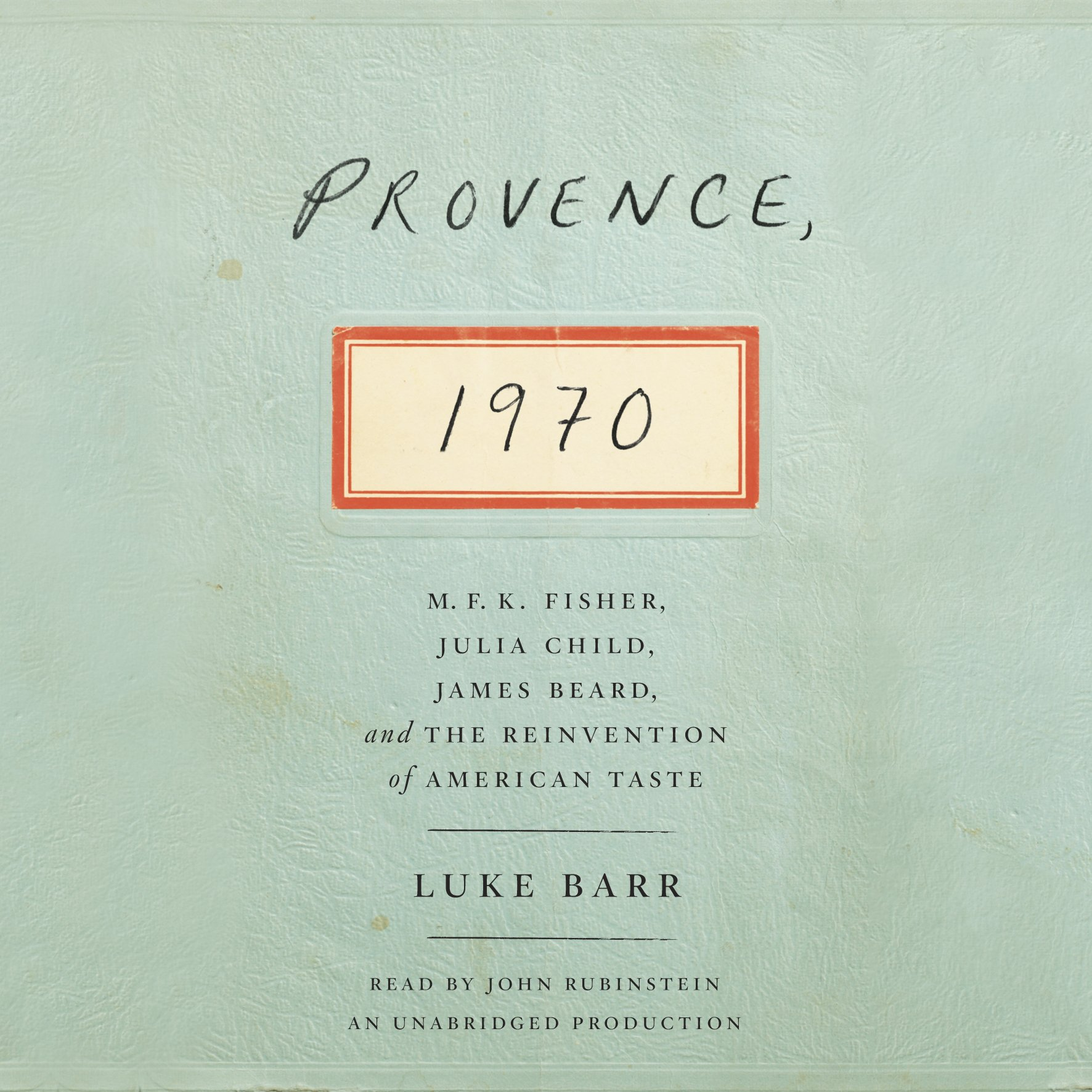 Provence, 1970: M.F.K. Fisher, Julia Child, James Beard, and the Reinvention of American Taste by Random House Audio (Image #1)