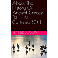 About The History Of Ancient Greece (XI to IV Centuries BC) 1