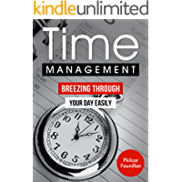 Time Management: Breezing Through Your Day Easily: How to Manage Your Time Wisely