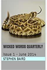Wicked Words Quarterly: Issue 1 - June 2014 Kindle Edition