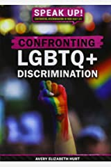 Confronting LGBTQ+ Discrimination (Speak Up! Confronting Discrimination in Your Daily Life) Library Binding