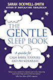 The Gentle Sleep Book: For calm babies, toddlers and pre-schoolers (English Edition)