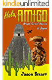 Hola, Amigo: Around Central America & Beyond