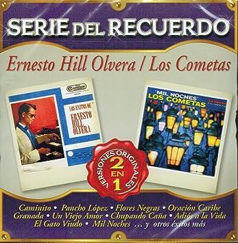 Ernesto Hill Olvera / Los Cometas - Ernesto Hill Olvera / Los Cometas (Serie del Recuerdo 2 en 1 Sony-706125) - Amazon.com Music