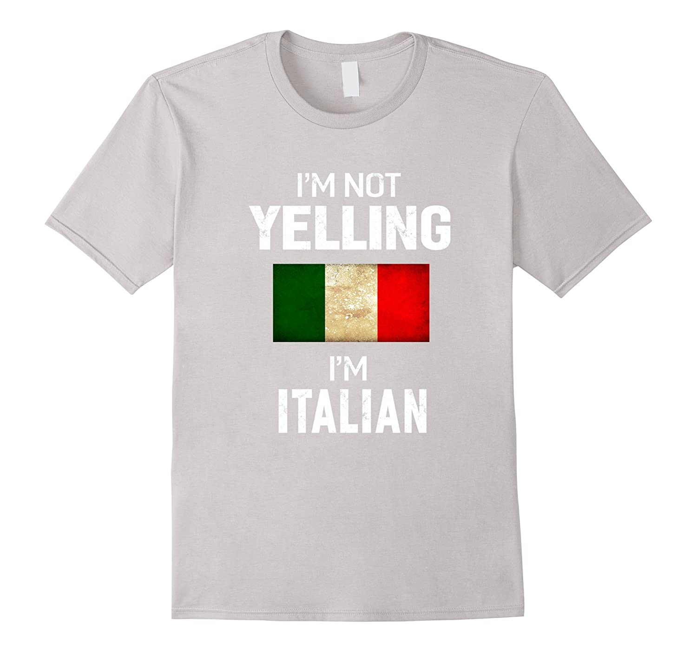 204e48075 I'm Not Yelling I'm Italian T-Shirt Men Women Funny Gift-BN – Banazatee