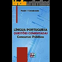 LÍNGUA PORTUGUESA Questões Comentadas: Concursos Públicos