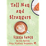 Tall Men and Strangers: An Abi Button Cozy Mystery Romance #1