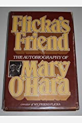 Flicka's friend: The autobiography of Mary O'Hara Hardcover