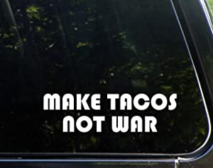 Diamond Graphics Make Tacos Not War (8-3/4