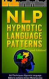 NLP: NLP TECHNIQUES: HYPNOTIC LANGUAGE PATTERNS to Easily Attract More Success (PLUS: FREE BONUS AUDIOBOOK) (NLP books, NLP sales, sales techniques, NLP techniques, NLP Book 4)