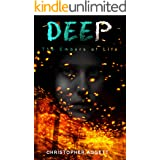 Deep: The Embers of Life. Daisy is back, and so is her past. (Deep book 2 of 2)