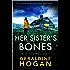 Her Sister's Bones: An absolutely gripping crime thriller (Detective Iris Locke Book 1)