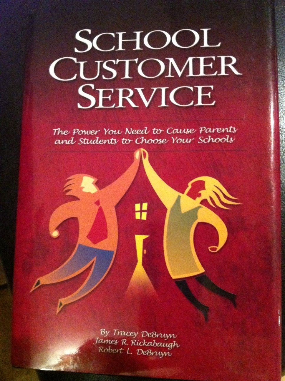 Download School Customer Service: The Power You Need to Cause Parents and Students to Choose Your Schools PDF