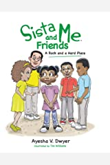Sista Me and Friends: A Rock and a Hard Place Kindle Edition